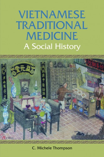 Thompson_VietnameseTraditionalMedecine_SocialHistory_book