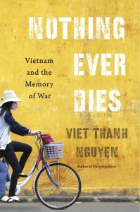 VietThanhNguyen_NothingEverDies