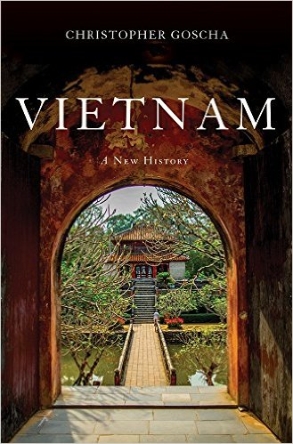 C. Goscha : Vietnam, a New History (septembre 2016)
