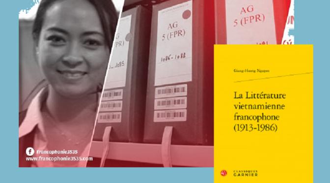 Nguyen Giang-Huong : La littérature vietnamienne francophone (1913-1986) [parution]