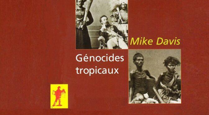 Mike Davis : Génocides tropicaux (2001) – CR de lecture par Maïlys De Colnet